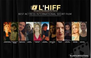 Las nominadas a Mejor Actriz en Cortometraje Internacional - Premios L'HIFF - Del 13 al 18 de septiembre de 2021 ¡Les deseamos la mejor de las suertes a todas.